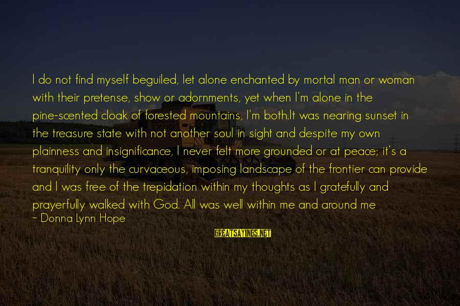 Enchanted Woods Sayings By Donna Lynn Hope: I do not find myself beguiled, let alone enchanted by mortal man or woman with