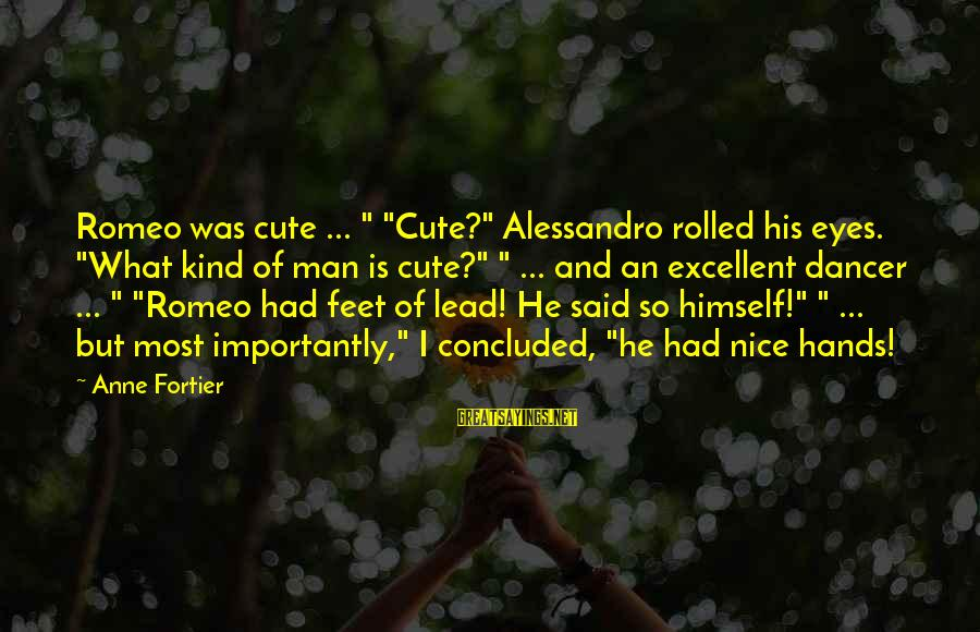 """Encouraging Bible Verses Sayings By Anne Fortier: Romeo was cute ... """" """"Cute?"""" Alessandro rolled his eyes. """"What kind of man is"""