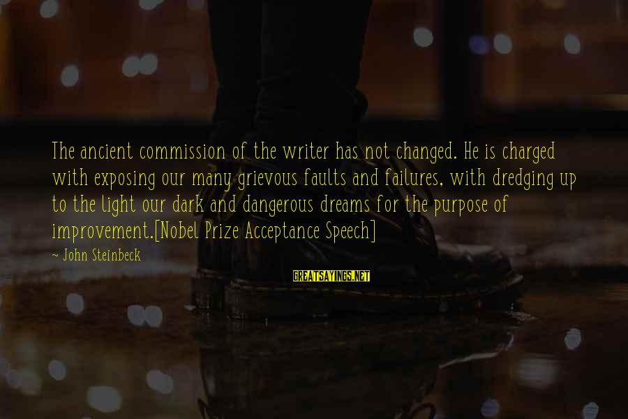 Encouraging Bible Verses Sayings By John Steinbeck: The ancient commission of the writer has not changed. He is charged with exposing our