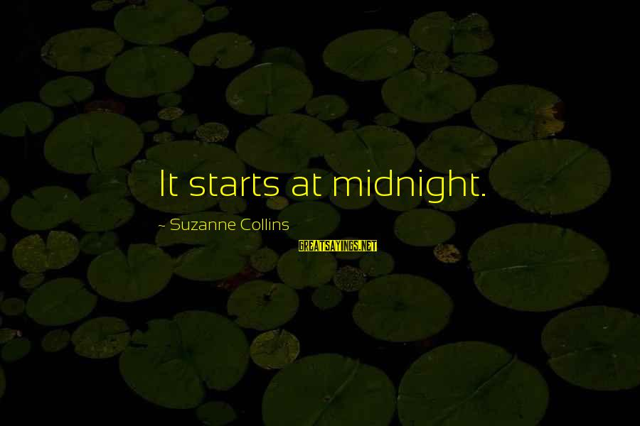 Encouraging Bible Verses Sayings By Suzanne Collins: It starts at midnight.