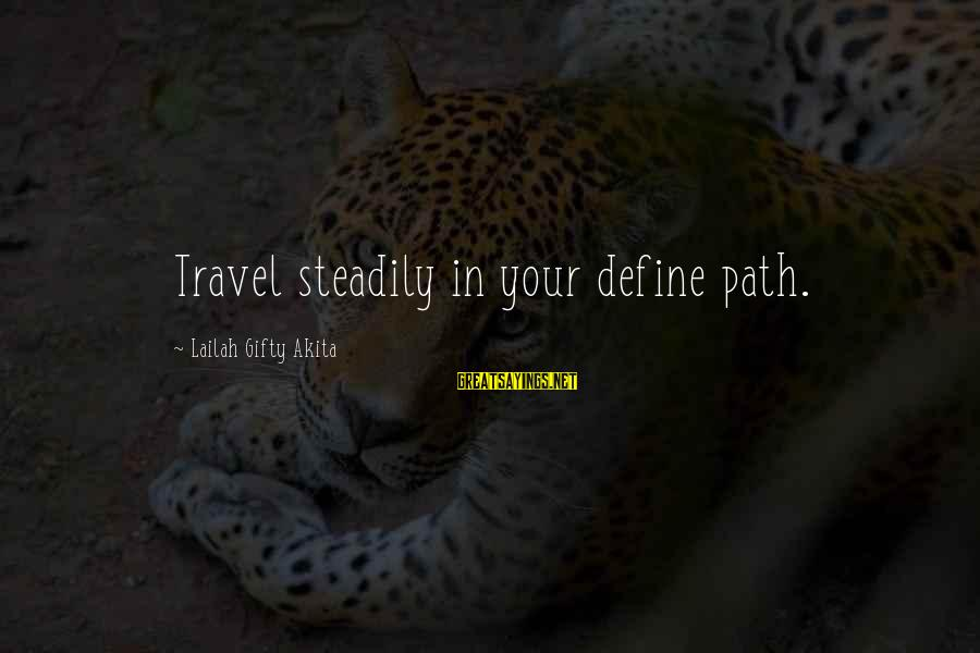 End Of Daylight Savings Time Sayings By Lailah Gifty Akita: Travel steadily in your define path.
