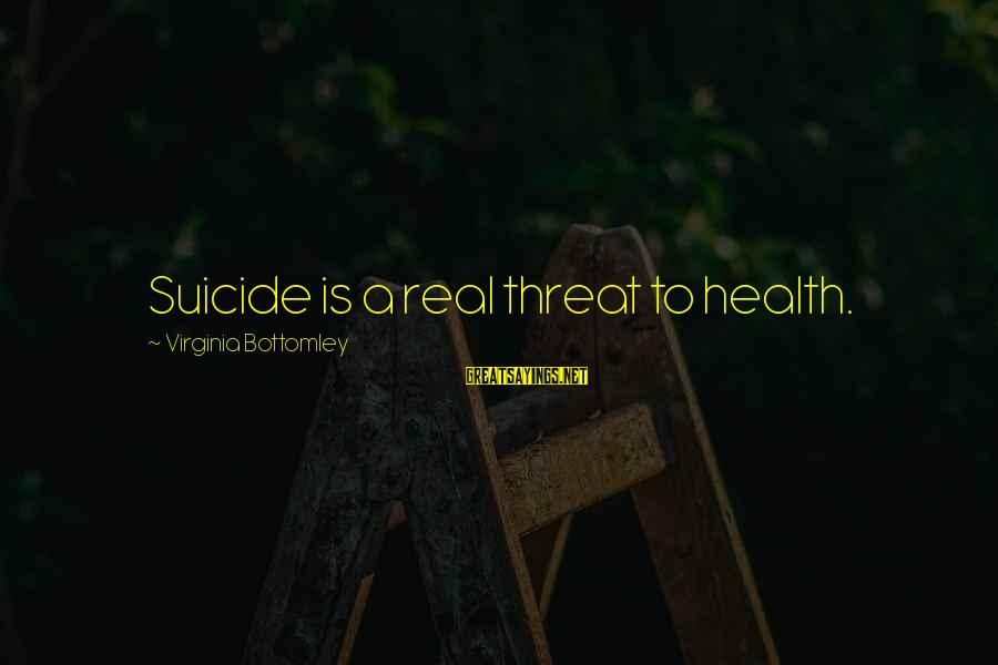 End Of Daylight Savings Time Sayings By Virginia Bottomley: Suicide is a real threat to health.