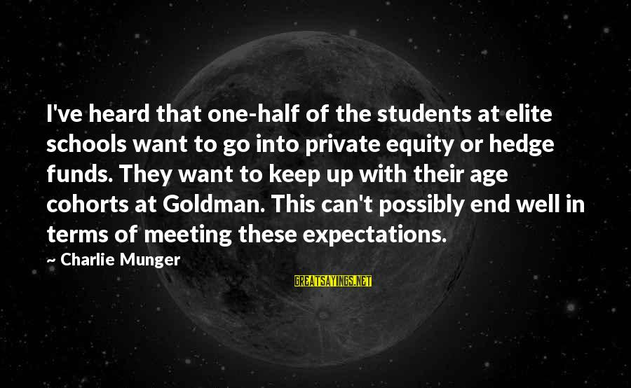 End Of School Sayings By Charlie Munger: I've heard that one-half of the students at elite schools want to go into private
