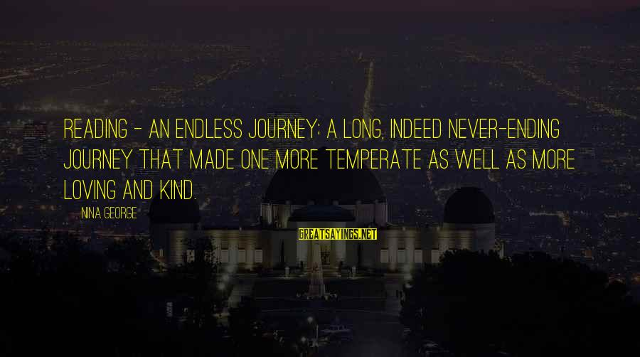 Ending A Journey Sayings By Nina George: Reading - an endless journey; a long, indeed never-ending journey that made one more temperate