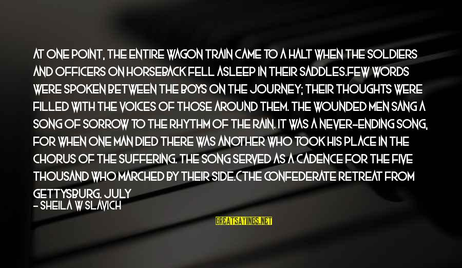 Ending A Journey Sayings By Sheila W Slavich: At one point, the entire wagon train came to a halt when the soldiers and