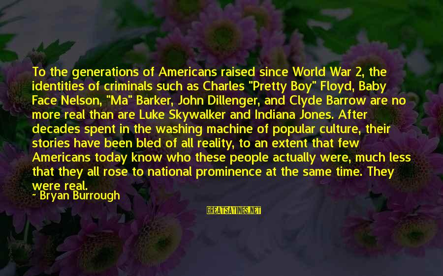 Enemies In War Sayings By Bryan Burrough: To the generations of Americans raised since World War 2, the identities of criminals such