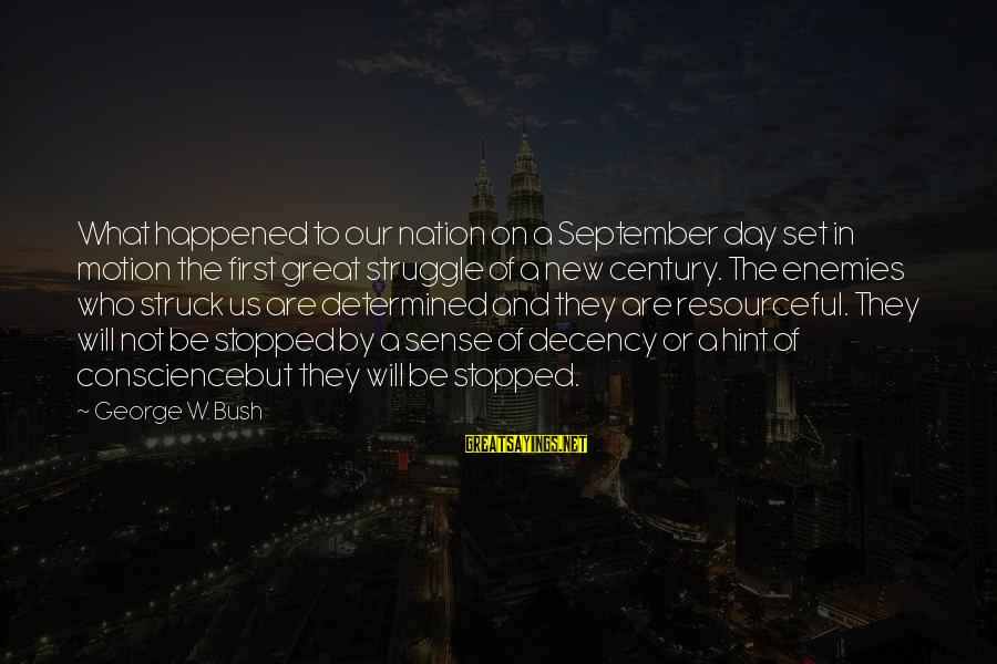 Enemies In War Sayings By George W. Bush: What happened to our nation on a September day set in motion the first great