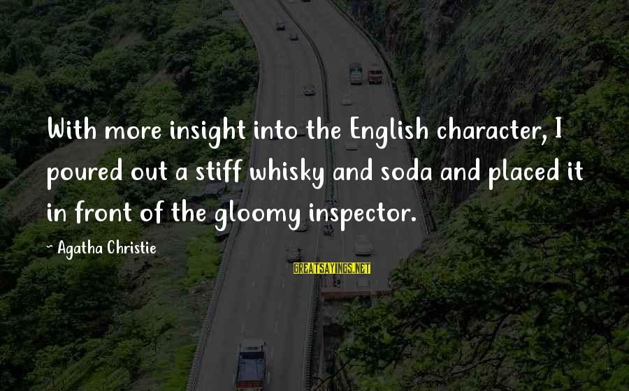 English Gentleman Sayings By Agatha Christie: With more insight into the English character, I poured out a stiff whisky and soda