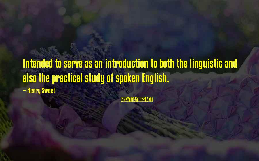 English Linguistic Sayings By Henry Sweet: Intended to serve as an introduction to both the linguistic and also the practical study