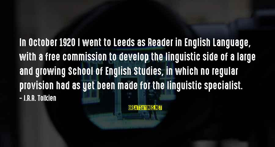 English Linguistic Sayings By J.R.R. Tolkien: In October 1920 I went to Leeds as Reader in English Language, with a free