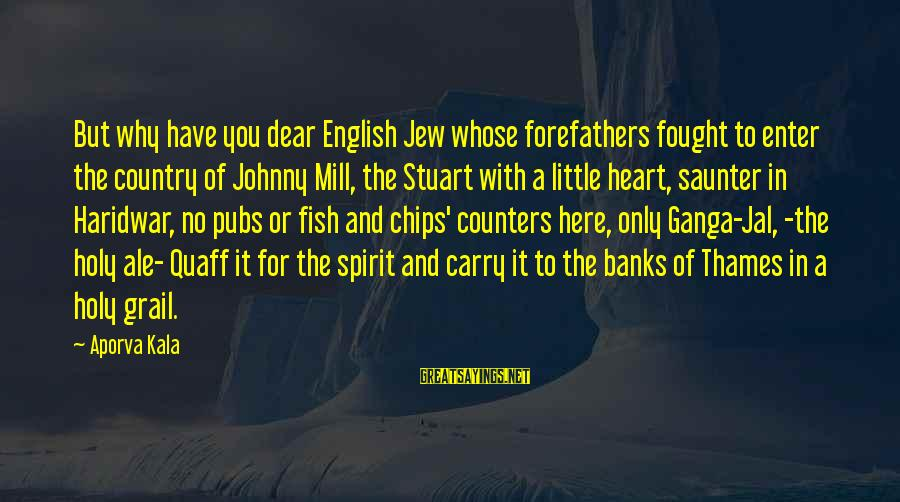 English London Sayings By Aporva Kala: But why have you dear English Jew whose forefathers fought to enter the country of
