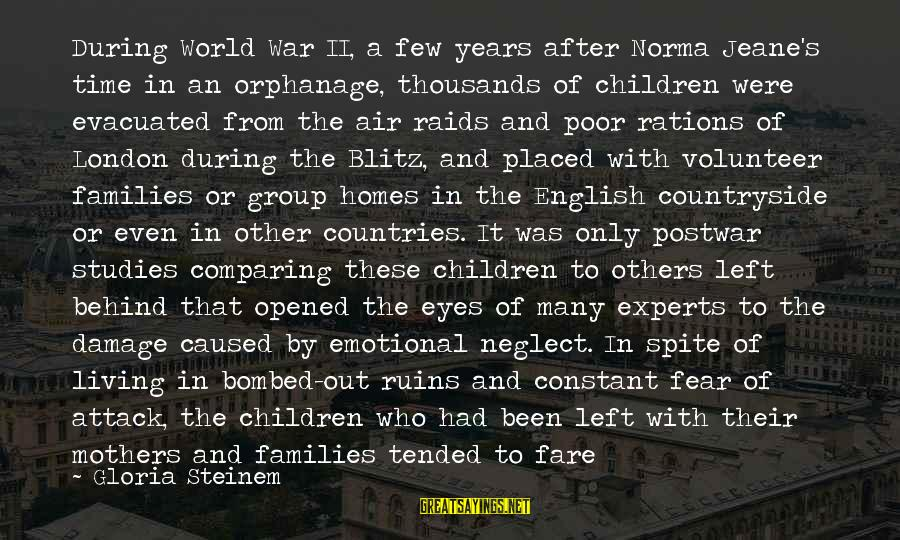 English London Sayings By Gloria Steinem: During World War II, a few years after Norma Jeane's time in an orphanage, thousands