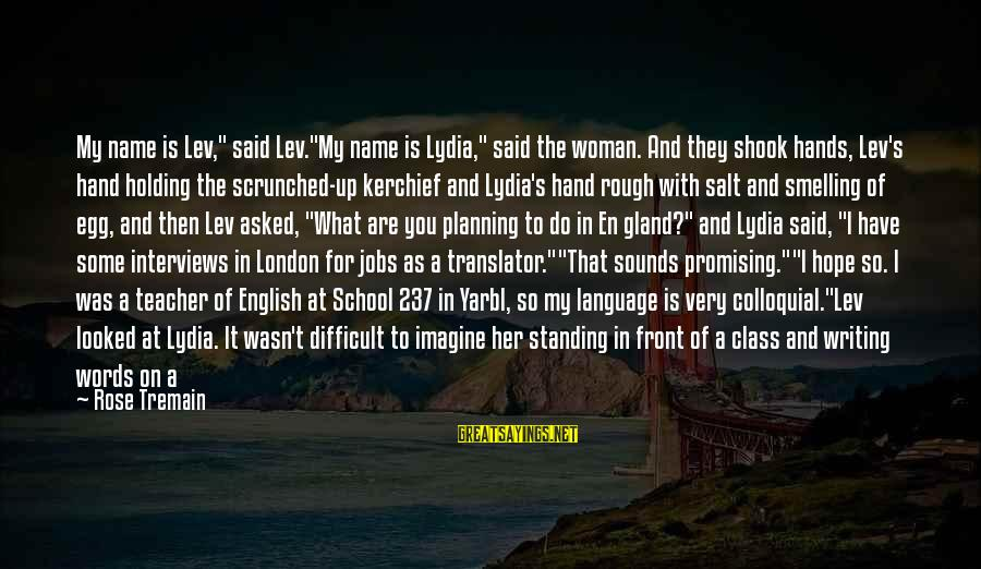 """English London Sayings By Rose Tremain: My name is Lev,"""" said Lev.""""My name is Lydia,"""" said the woman. And they shook"""