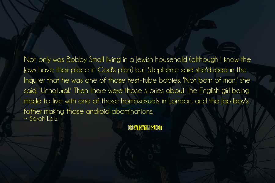 English London Sayings By Sarah Lotz: Not only was Bobby Small living in a Jewish household (although I know the Jews