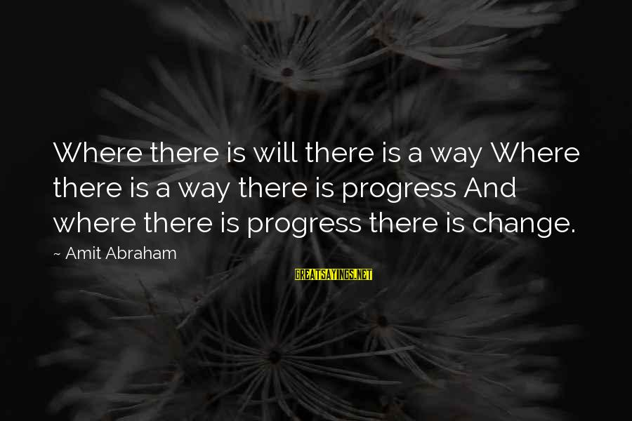Enjoying Tour With Friends Sayings By Amit Abraham: Where there is will there is a way Where there is a way there is