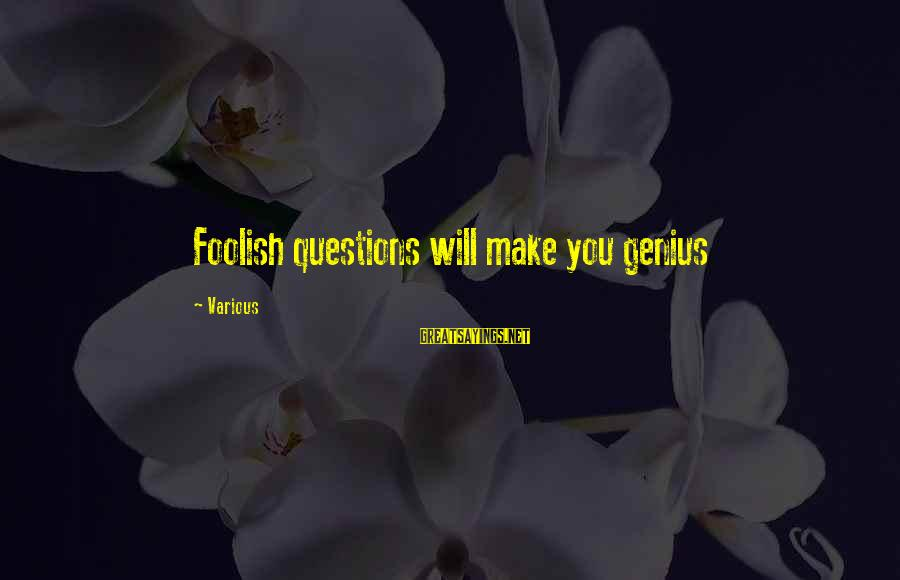 Enjoying Tour With Friends Sayings By Various: Foolish questions will make you genius