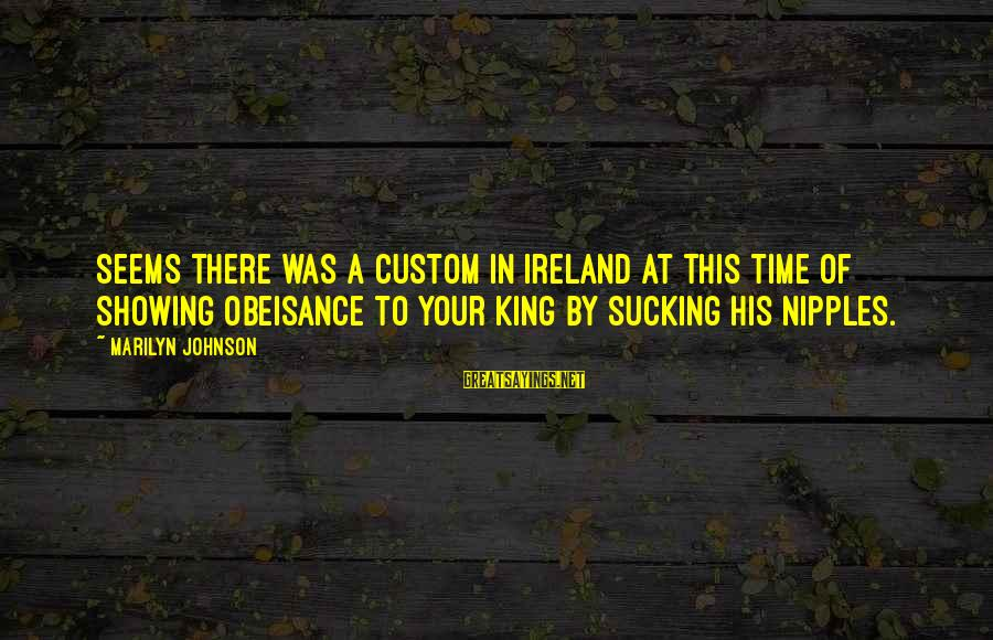 Enny Sayings By Marilyn Johnson: Seems there was a custom in Ireland at this time of showing obeisance to your