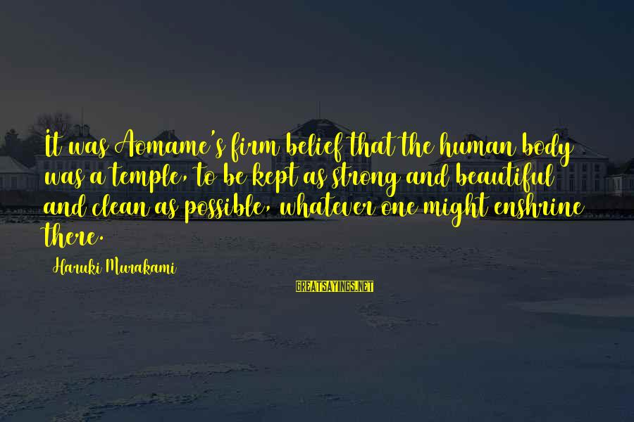 Enshrine Sayings By Haruki Murakami: It was Aomame's firm belief that the human body was a temple, to be kept