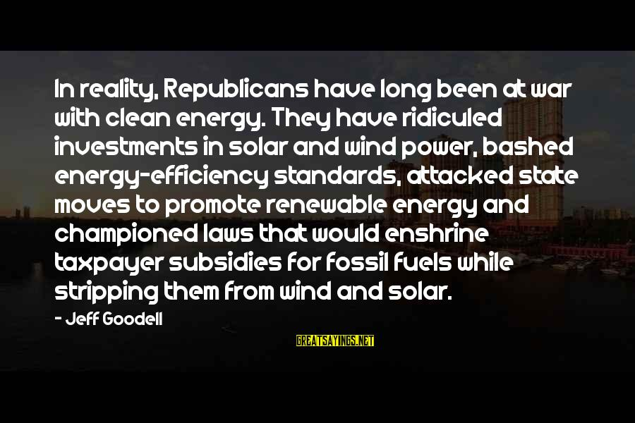 Enshrine Sayings By Jeff Goodell: In reality, Republicans have long been at war with clean energy. They have ridiculed investments