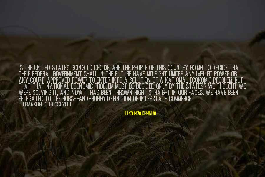 Enter'd Sayings By Franklin D. Roosevelt: Is the United States going to decide, are the people of this country going to