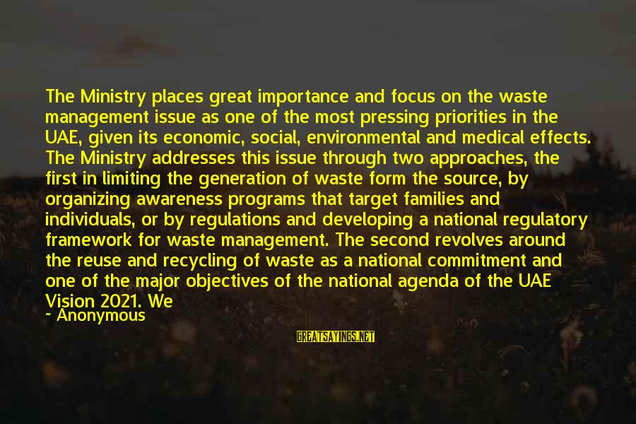 Environmental Issue Sayings By Anonymous: The Ministry places great importance and focus on the waste management issue as one of