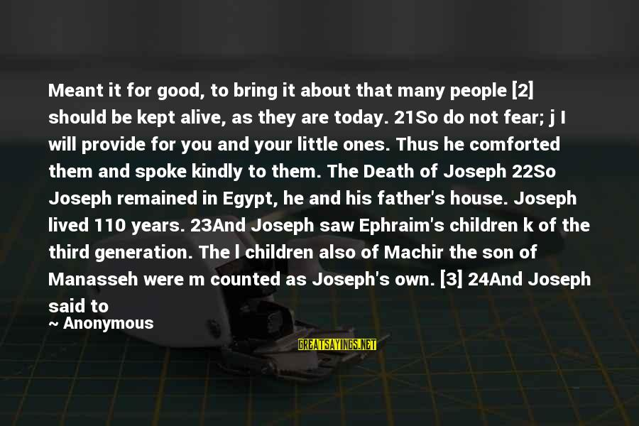 Ephraim Sayings By Anonymous: Meant it for good, to bring it about that many people [2] should be kept