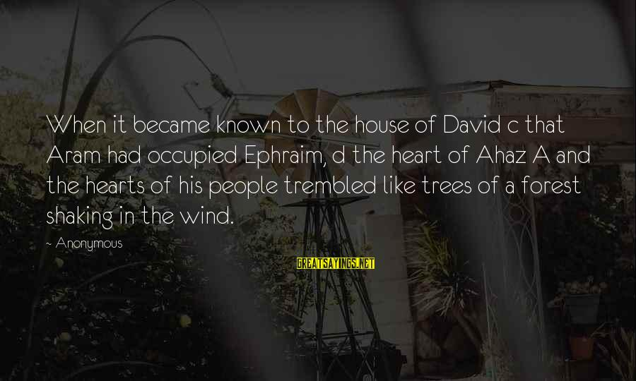 Ephraim Sayings By Anonymous: When it became known to the house of David c that Aram had occupied Ephraim,