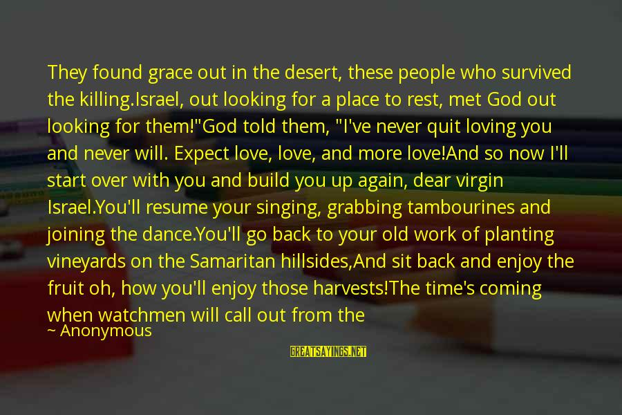 Ephraim Sayings By Anonymous: They found grace out in the desert, these people who survived the killing.Israel, out looking