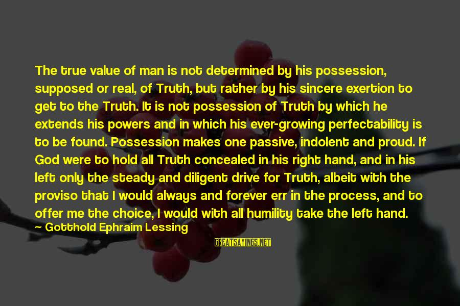 Ephraim Sayings By Gotthold Ephraim Lessing: The true value of man is not determined by his possession, supposed or real, of
