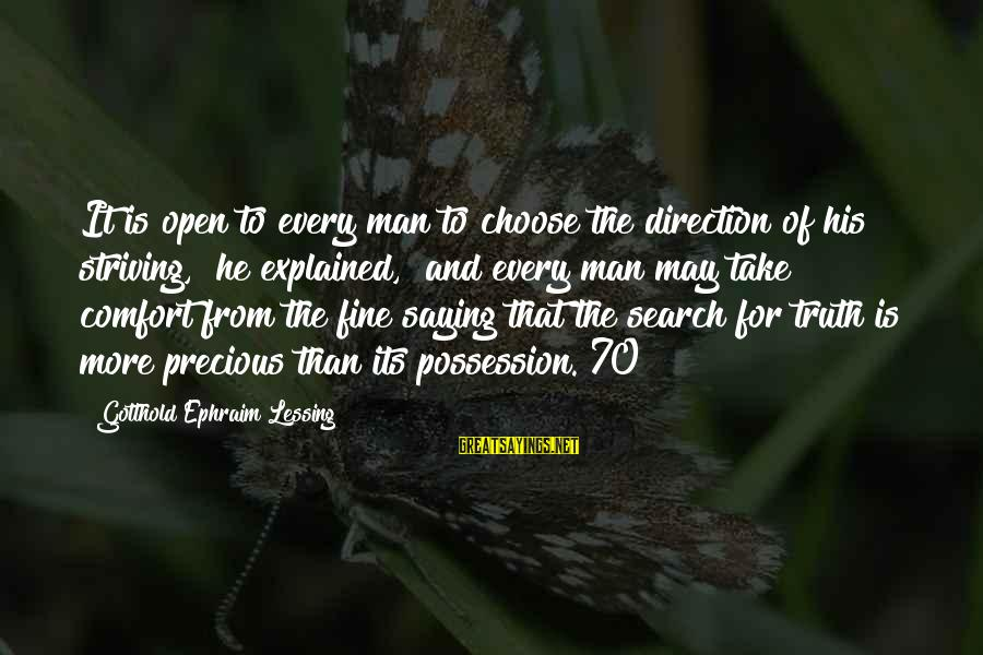 """Ephraim Sayings By Gotthold Ephraim Lessing: It is open to every man to choose the direction of his striving,"""" he explained,"""
