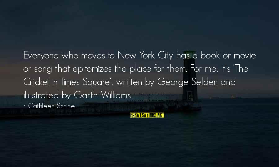 Epitomizes Sayings By Cathleen Schine: Everyone who moves to New York City has a book or movie or song that