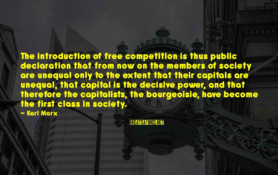 Equality In Society Sayings By Karl Marx: The introduction of free competition is thus public declaration that from now on the members