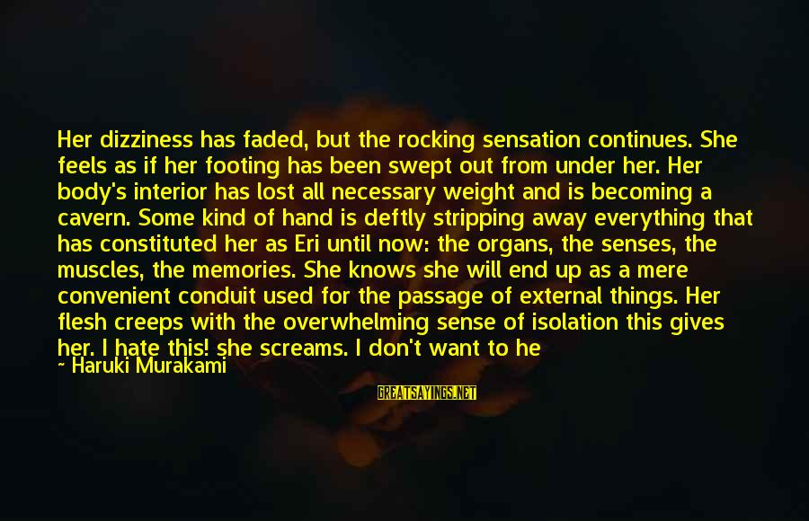 Eri Sayings By Haruki Murakami: Her dizziness has faded, but the rocking sensation continues. She feels as if her footing