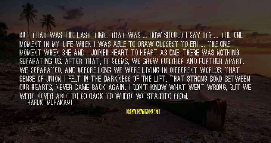 Eri Sayings By Haruki Murakami: But that was the last time. That was ... how should I say it? ...