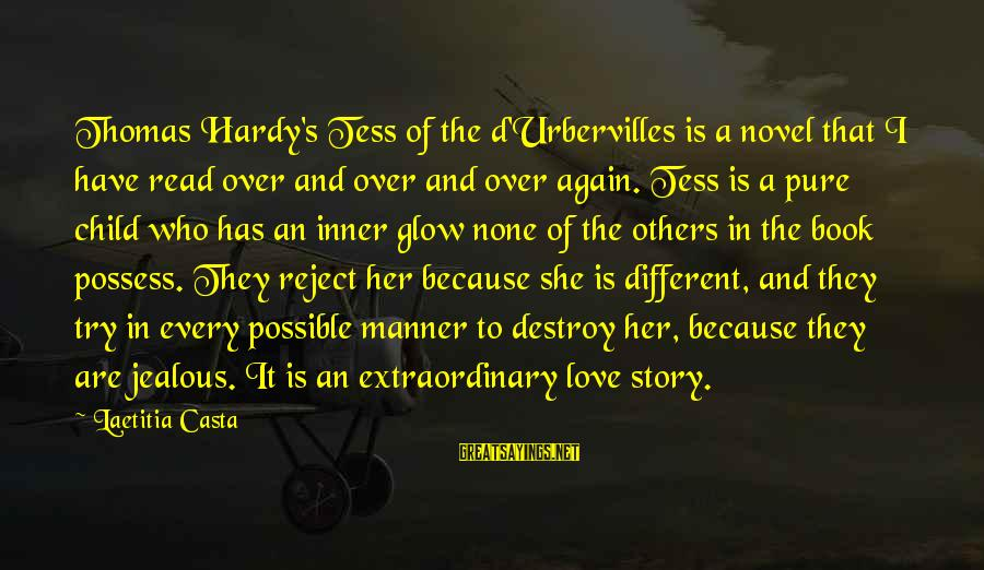 Erin Hamlin Sayings By Laetitia Casta: Thomas Hardy's Tess of the d'Urbervilles is a novel that I have read over and