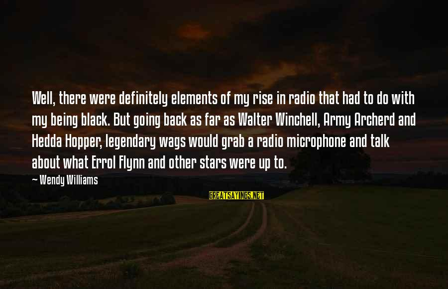 Errol's Sayings By Wendy Williams: Well, there were definitely elements of my rise in radio that had to do with