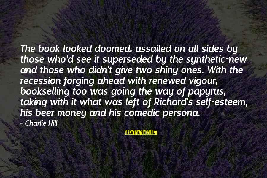 Esteem'd Sayings By Charlie Hill: The book looked doomed, assailed on all sides by those who'd see it superseded by