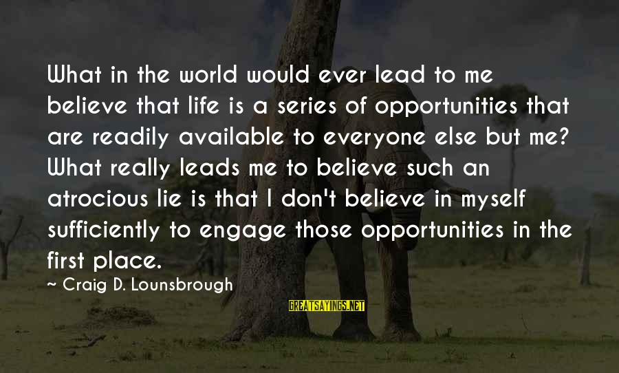 Esteem'd Sayings By Craig D. Lounsbrough: What in the world would ever lead to me believe that life is a series
