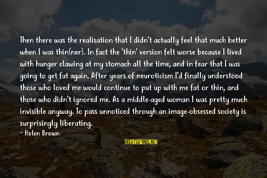 Esteem'd Sayings By Helen Brown: Then there was the realisation that I didn't actually feel that much better when I