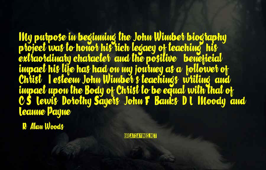 Esteem'd Sayings By R. Alan Woods: My purpose in beginning the John Wimber biography project was to honor his rich legacy