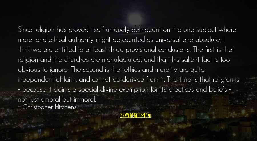 Ethical Practices Sayings By Christopher Hitchens: Since religion has proved itself uniquely delinquent on the one subject where moral and ethical