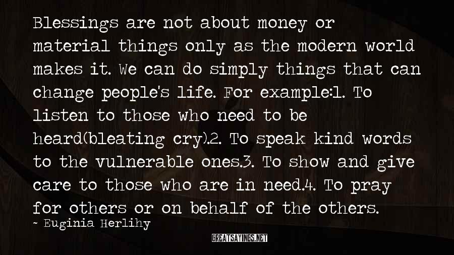 Euginia Herlihy Sayings: Blessings are not about money or material things only as the modern world makes it.