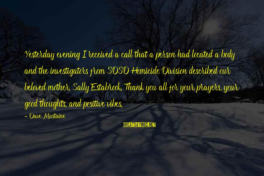 Evening Prayer Sayings By Dave Mustaine: Yesterday evening I received a call that a person had located a body and the