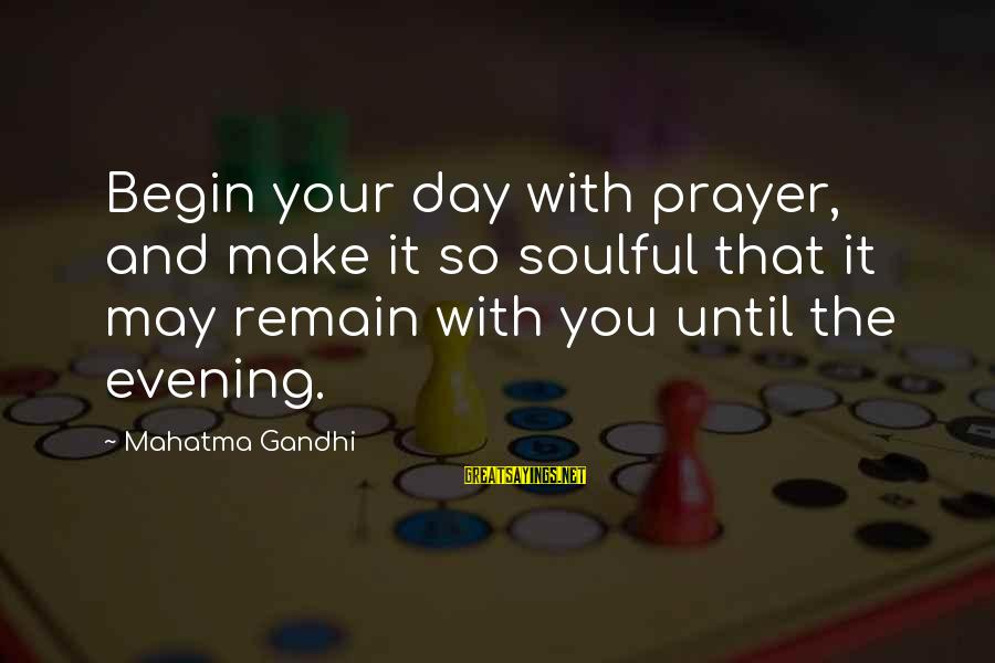 Evening Prayer Sayings By Mahatma Gandhi: Begin your day with prayer, and make it so soulful that it may remain with