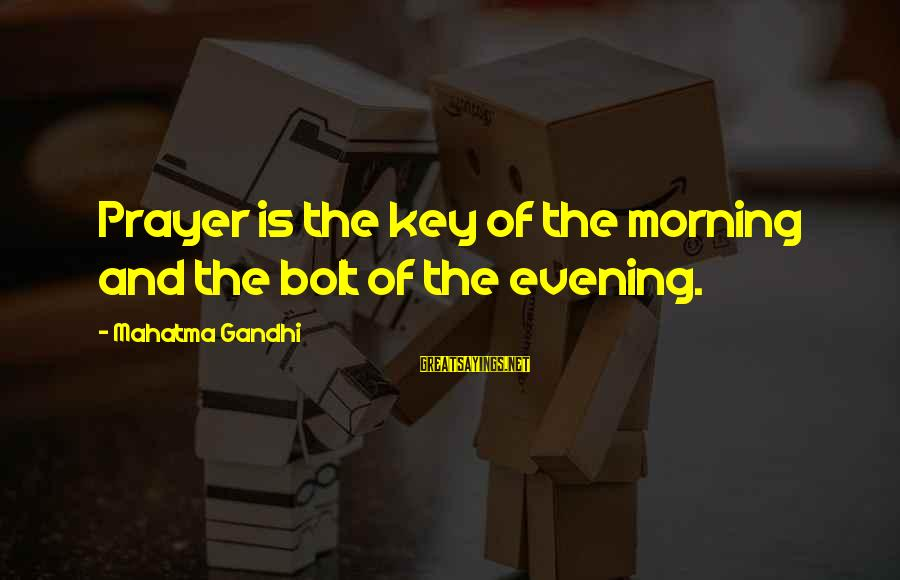 Evening Prayer Sayings By Mahatma Gandhi: Prayer is the key of the morning and the bolt of the evening.