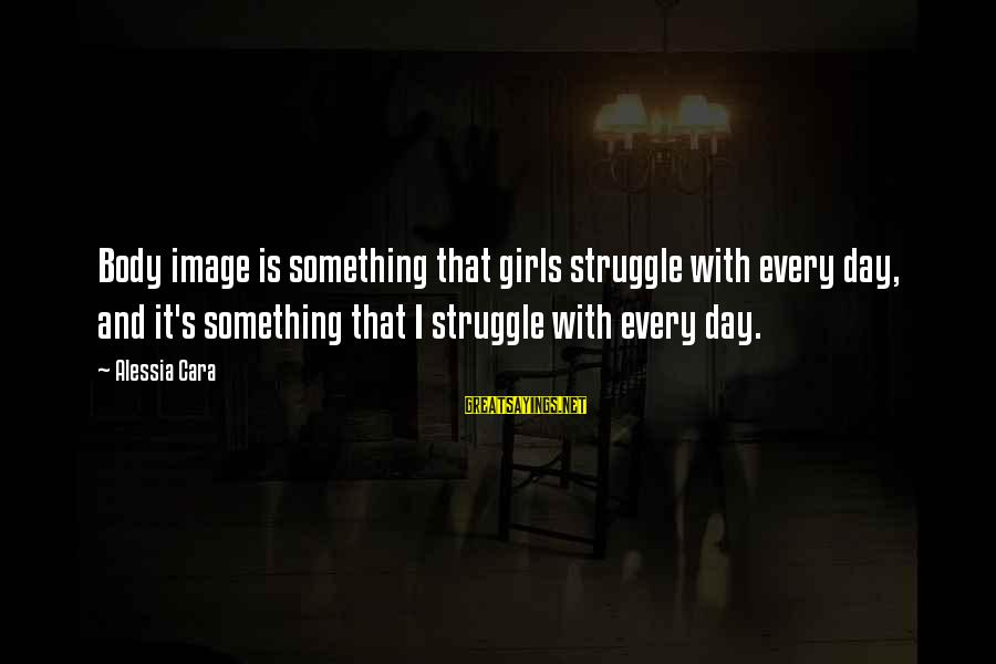 Every Girl Deserves Flowers Sayings By Alessia Cara: Body image is something that girls struggle with every day, and it's something that I
