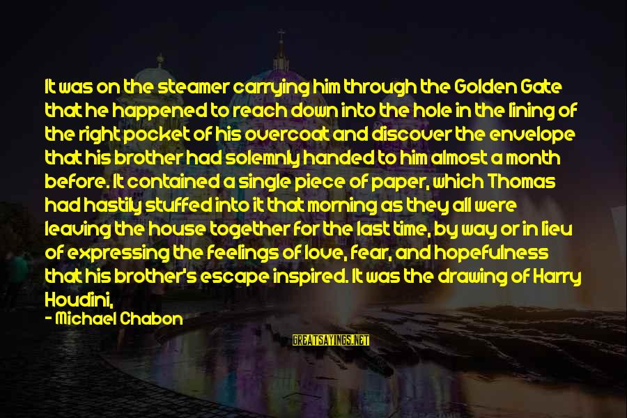 Every Morning Sayings By Michael Chabon: It was on the steamer carrying him through the Golden Gate that he happened to