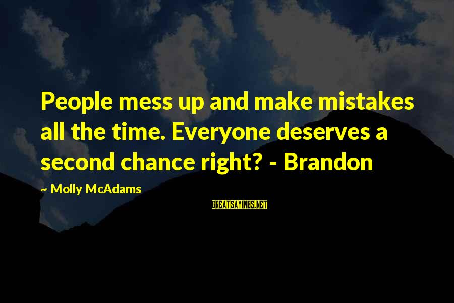 Everyone Deserves A Second Chance Sayings By Molly McAdams: People mess up and make mistakes all the time. Everyone deserves a second chance right?