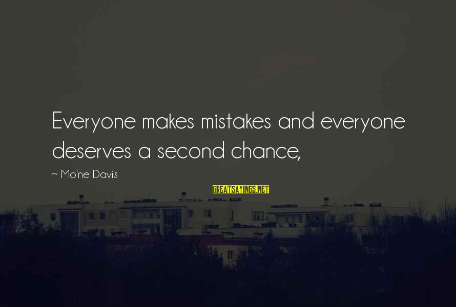Everyone Deserves A Second Chance Sayings By Mo'ne Davis: Everyone makes mistakes and everyone deserves a second chance,