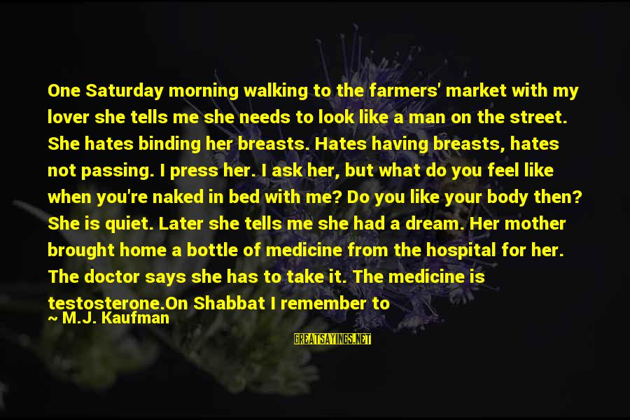 Ex Friend Sayings By M.J. Kaufman: One Saturday morning walking to the farmers' market with my lover she tells me she